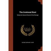 The Irrational Knot: Being the Second Novel of His Nonage