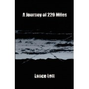 A Journey of 220 Miles by Lance A Lott