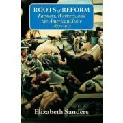 Roots of Reform by Elizabeth Sanders