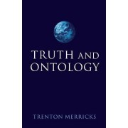 Truth and Ontology by Trenton Merricks