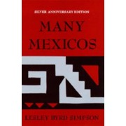 Many Mexicos: (Silver Anniversary Edition) by Lesley Byrd Simpson