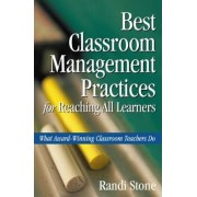 Best Classroom Management Practices for Reaching All Learners by Randi B. Stone