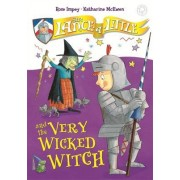 Sir Lance-A-Little: 6: Sir Lance-A-Little and the Very Wicked Witch