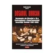 Dosarul Brucan. Documente ale Directiei a III-a Contraspionaj a Departamentului Securitatii Statului (1987-1989) Editia a II-a, adaugita