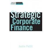 Strategic Corporate Finance by Justin Pettit