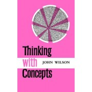 Thinking with Concepts by Reverend Dr John Wilson