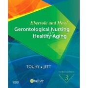 Ebersole and Hess' Gerontological Nursing and Healthy Aging by Theris A. Touhy