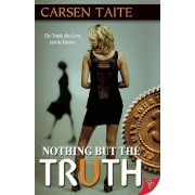 Nothing But the Truth by Carsen Taite