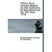 Thirty-First Annual Report on the Statistics of Manufactures for the Year 1916 by Massachusetts Bureau of Statistics
