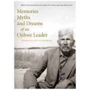 Memories, Myths, and Dreams of an Ojibwe Leader by William Berens