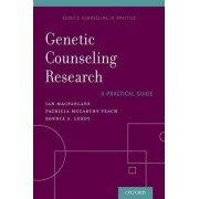 Genetic Counseling Research: A Practical Guide by Ian M. MacFarlane