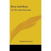 Rose and Kate by Elizabeth Spooner