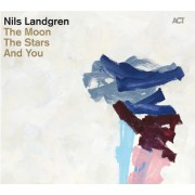 Viniluri - ACT - Nils Landgren: The Moon, The Stars And You