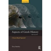 Aspects of Greek History 750-323 BC by Terry Buckley