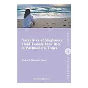 Narratives of Singleness: Fluid Female Identities in Postmodern Times