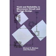 Yield and Reliability in Microwave Circuit and System Design by Michael D. Meehan