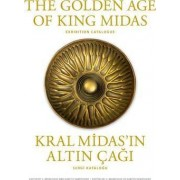 The Golden Age of King Midas by C. Brian Rose