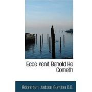 Ecce Venit Behold He Cometh by Adoniram Judson Gordon