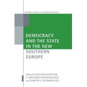 Democracy and the State in the New Southern Europe by Professor Department of Political Science Richard Gunther