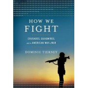 How We Fight by Dominic Tierney