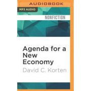 Agenda for a New Economy by David C Korten
