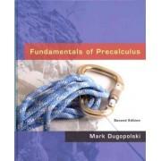 Fundamentals of Precalculus Plus MyMathLab Student Access Kit by Mark Dugopolski
