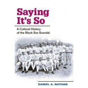 Saying it's So by Daniel A. Nathan