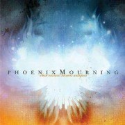 Phoenix Mourning - When Excuses Become Antiq (0039841456424) (1 CD)