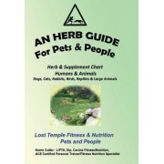 An Herb Guide for Pets & People by Karen Cutler