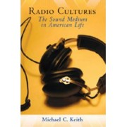 Radio Cultures by Michael C. Keith