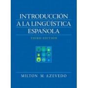 Introduccion a la Linguistica Espanola by Milton M. Azevedo
