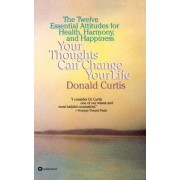 Your Thoughts Can Change Your Life by Donald Curtis