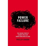 Power Failure: The Inside Story Of Climate Politics Under Rudd And Gillard by Philip Chubb