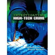 Investigating High Tech Crime by Michael R. Knetzger