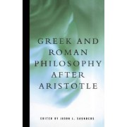 Greek and Roman Philosophy After Aristotle by Jason L. Saunders