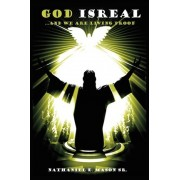 God Isreal and We Are Living Proof by Nathaniel E Mason Sr