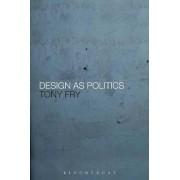 Design as Politics by Tony Fry