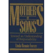 Mothers of Sons by Linda Rennie Forcey