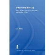 Water and the City by Iain White