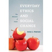 Everyday Ethics and Social Change by Anna Peterson