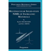 Multinuclear Solid-State Nuclear Magnetic Resonance of Inorganic Materials by Kenneth J. D. MacKenzie