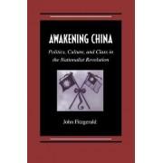 Awakening China by John Fitzgerald