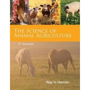 Science of Animal Agriculture by Ray Herren