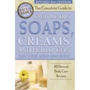 The Complete Guide to Creating Oils, Soaps, Creams, and Herbal Gels for Your Mind and Body by Marlene Jones