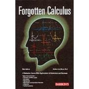 Forgotten Calculus by Barbara Lee Bleau