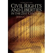 Civil Rights and Liberties in the 21st Century by John C. Domino