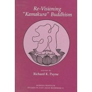 Re-visioning Kamakura Buddhism by Richard K. Payne