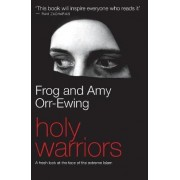 Holy Warriors by Frog Orr-Ewing