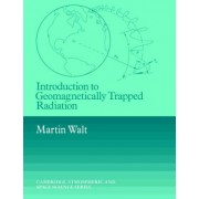 Introduction to Geomagnetically Trapped Radiation by Martin Walt