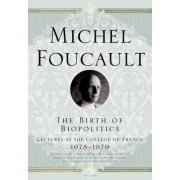 The Birth of Biopolitics by Michel Foucault